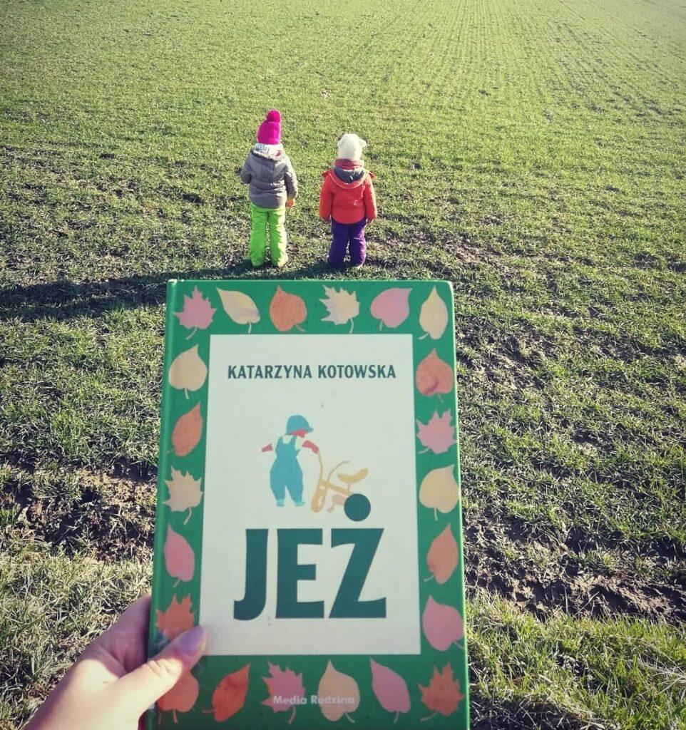 """,,Jeż"""" - Katarzyna Kotowska : moja ulubiona spośród top 10 najpiękniejszych książek o miłości dla dzieci"""