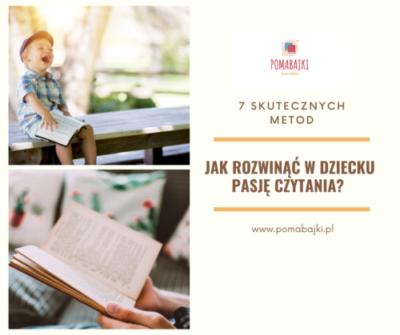 Jak rozwinąć w dziecku pasję czytania